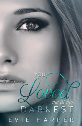 You Loved Me At My Darkest Book Review