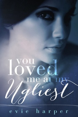 """""""You Loved Me At My Ugliest"""" Is Up For PreOrder!"""
