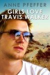 Girls Love Travis Walker Book Tour Review