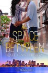 The Space Between Book Review/ Giveaway**