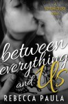 """Between Everything And Us"" Release Blitz"