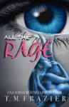 All the Rage by T.M. Frazier Excerpt Reveal