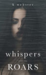 Whispers And The Roars Book Review