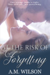 At the Risk of Forgetting Release Blitz/ Giveaway**