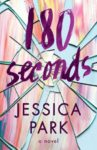 180 Seconds by Jessica Park is LIVE!