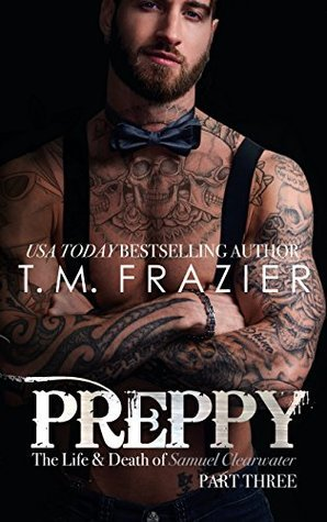 Preppy Part 3 by T.M. Frazier