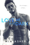 """""""Love Me In The Dark"""" Cover Reveal/ Giveaway**"""