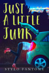Just A Little Junk Cover Reveal