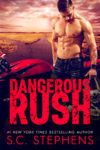 Cover Reveal : Dangerous Rush by S.C. Stephens Cover Reveal