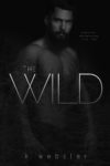 The Wild Cover Reveal/ Giveaway**