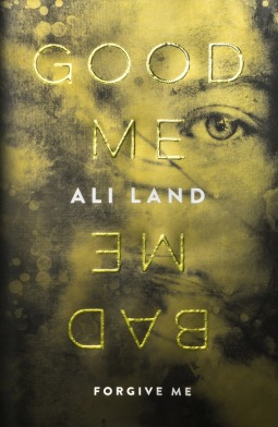 Good Me, Bad Me by Ali Land