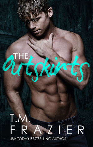 The Outskirts by T.M. Frazier