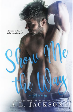 Show Me the Way by A.L. Jackson