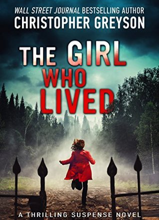 The Girl Who Lived by Christopher Greyson