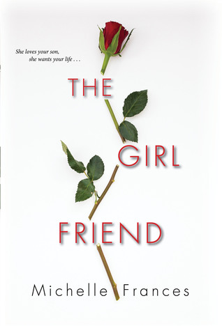 The Girl Friend by Michelle Frances