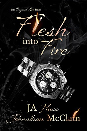 Flesh Into Fire by J. A. Huss, Johnathan McClain