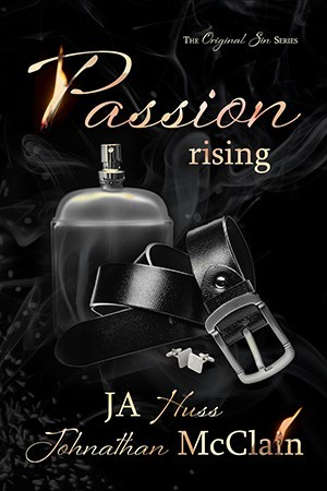 Passion Rising by J. A. Huss, Johnathan McClain