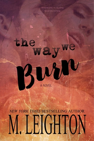 The Way We Burn by M. Leighton
