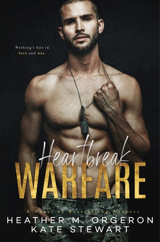Heartbreak Warfare by Heather M. Orgeron, Kate Stewart