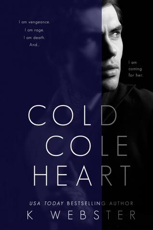 Cold Cole Heart by K. Webster