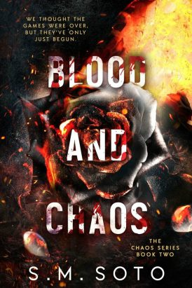 BLOOD AND CHAOS by S.M. Soto is LIVE