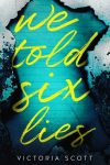 We Told Six Lies Release Blitz/ Giveaway