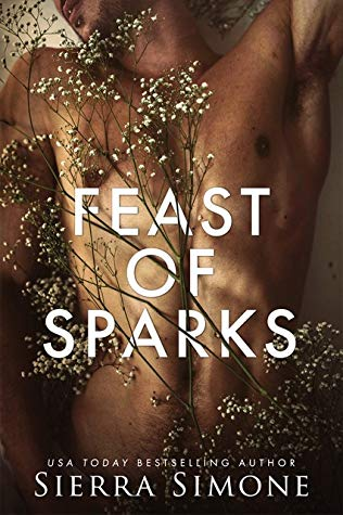 Feast of Sparks by Sierra Simone