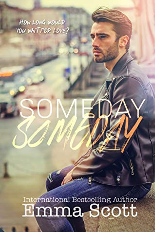 Someday, Someday by Emma Scott